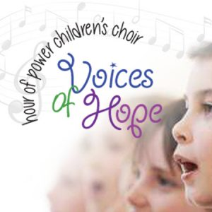 Voices of Hope - Hour of Power Children's Choir
