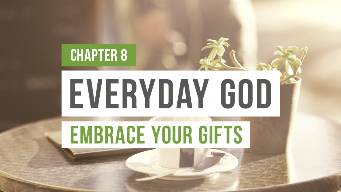 Everyday God - Embrace Your Gifts