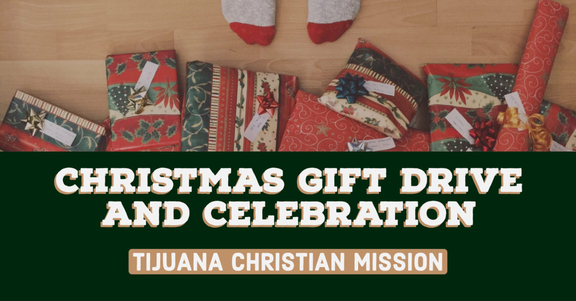 Tijuana Christian Mission - Christmas Gift Drive and Celebration